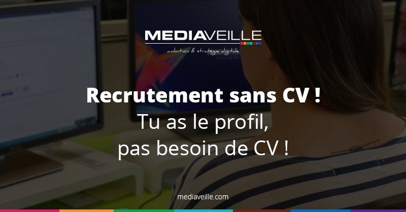 #RecrutementSansCV @Mediaveille lance une nouvelle campagne de recrutement sans ...