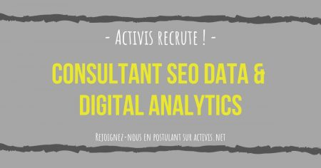 Activis recrute ! Nous recherchons un Consultant #SEO Data & #Digital Analytics...