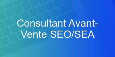 Intéressé(e) par un poste de Consultant Avant-Vente SEO/SEA H/F ? Postulez dès m...