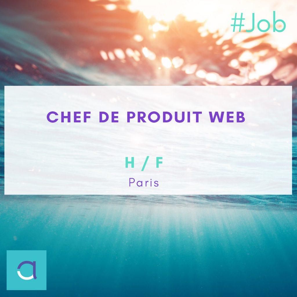 OFFRE #EMPLOI : Postulez vite à notre offre de #Chef  de #Produit #Web (H/F) à ...
