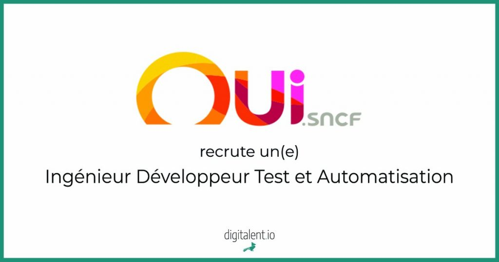 Oui sncf recherche un(e) Ingénieur Développeur Test et Automatisation Envoyer vo...
