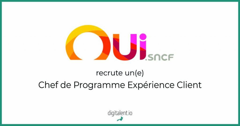 Oui sncf recrute un(e) Chef de Programme Expérience Client  Venez découvrir l'of...