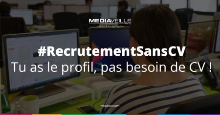 #RecrutementSansCV La campagne de Recrutement sans CV de Mediaveille est en cour...